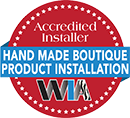 WIA Accredited Installer Hand Made Boutique Product Installation